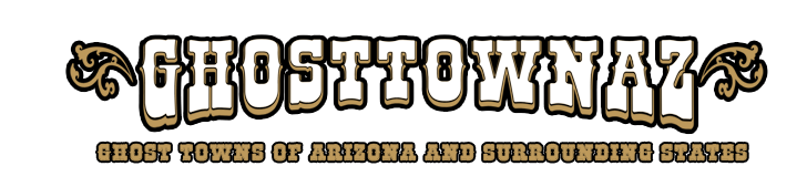 GhostTownAZ - Ghost Towns of Arizona and Surrounding States